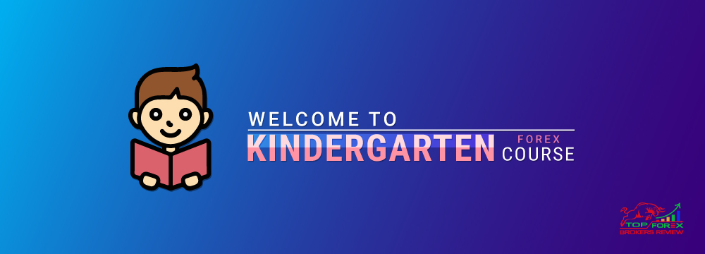 Kindergarten - learning forex trading, learn fx trading, forex fundamental course