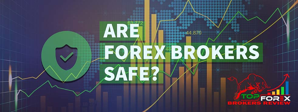 Are Forex Brokers Safe